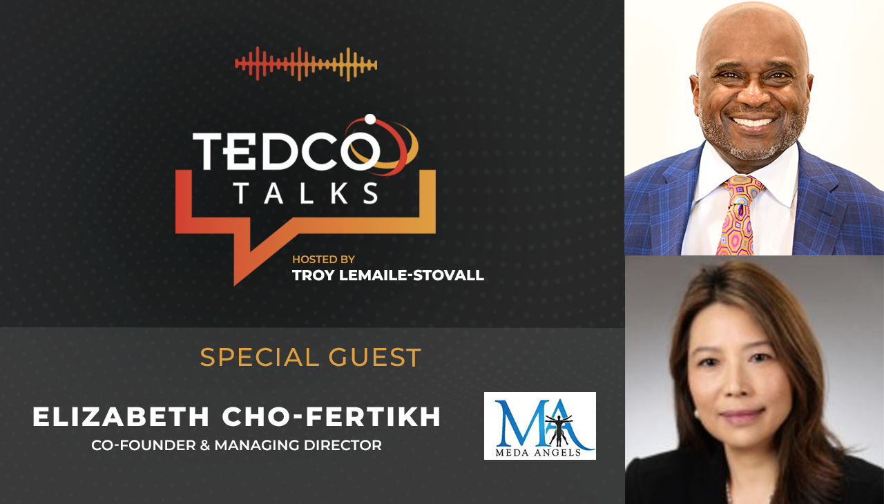 TEDCO Talks: Troy LeMaile-Stovall with Elizabeth Cho-Fertikh, MEDA Angels