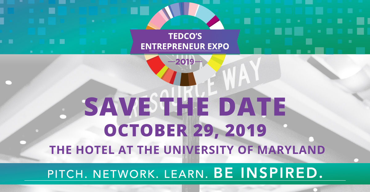 TEDCO's Entrepreneur Expo 2019 SAVE THE DATE OCTOBER 29, 2019