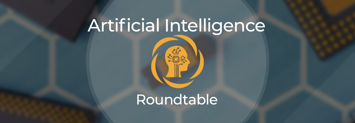 Artificial Intelligence Roundtable