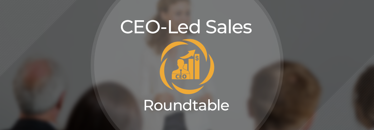 CEO-Led Roundtables